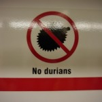 Signs on trains - Durians are very smelly fruits.